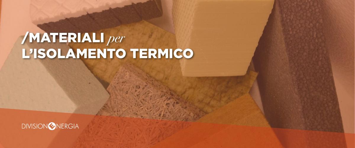 I diversi tipi di isolanti termici ed il loro utilizzo divisione energia - Diversi tipi di figa ...
